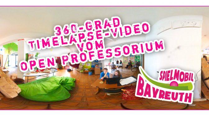 360Grad Timelapse-Video vom Open Professorium vom 12.5.2017