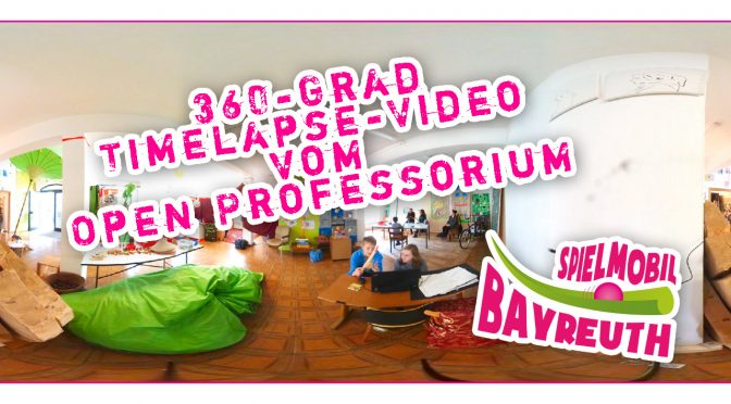 360Grad Timelapse-Video vom Open Professorium vom 12.5.2017